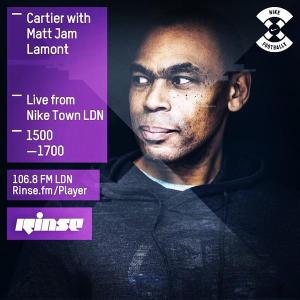 Rinse FM - DJ Cartier with Matt Jam Lamont Live From Nike Town, London